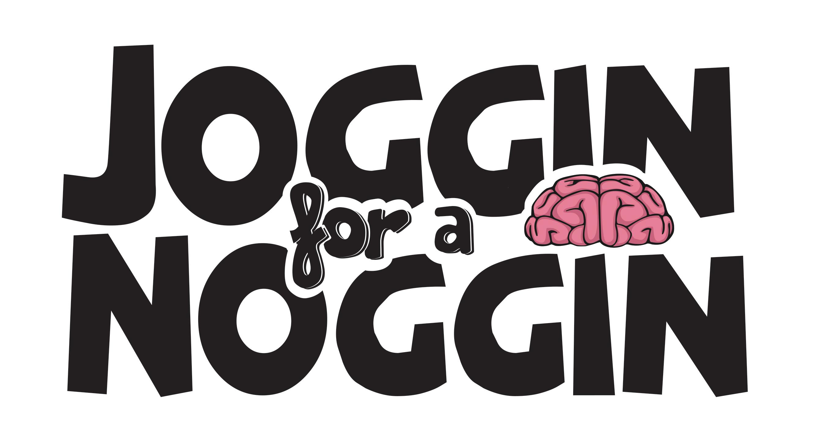 Joggin For ANoggin
